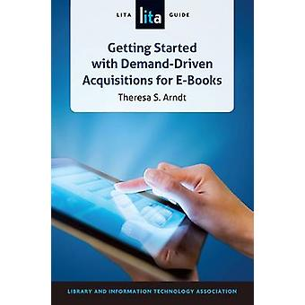 Getting Started with Demand-Driven Acquistitions for e-Books - A Lita