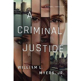 A Criminal Justice by William L. Myers - 9781542005531 Book