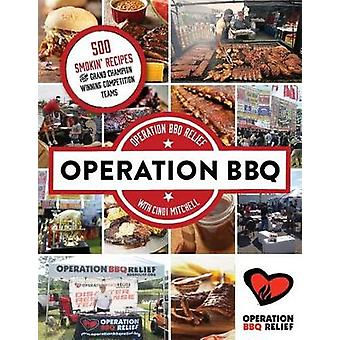 Operation BBQ - 180 Smokin' Recipes from Grand Champion Winning Compet