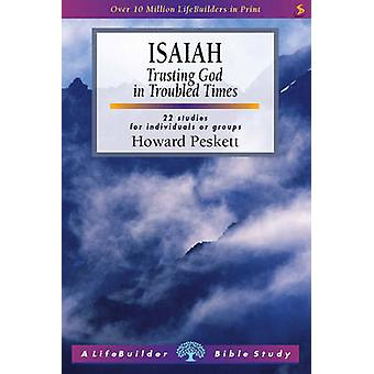 Isaiah - Trusting God in Troubled Times (2nd Revised edition) by Howar
