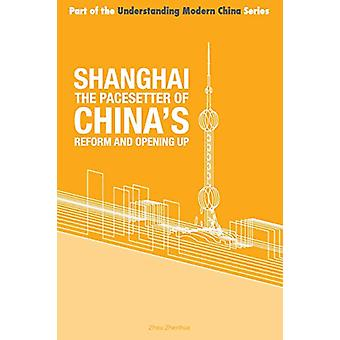 Shanghai - the 'Pacesetter' of China's Reform and Opening Up by Zhenh