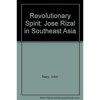 Revolutionary Spirit - Jose Rizal in Southeast Asia by Nery - 97898143