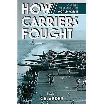 How Carriers Fought by Celander & Lars