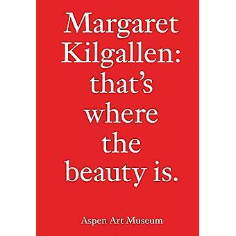 Margaret Kilgallen - That's Where the Beauty Is. by Margaret Kilgallen