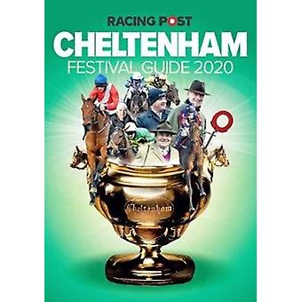 Racing Post Cheltenham Festival Guide 2020 by Nick Pulford