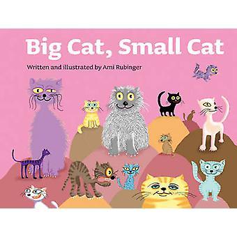 Big Cat - Small Cat by Ami Rubinger - 9780789210296 Book