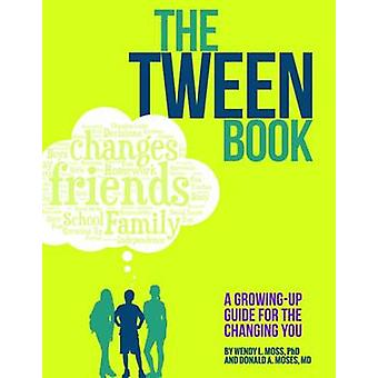 The Tween Book by Moss & Wendy L.Moses & Donald A.