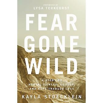 Fear Gone Wild by Stoecklein & Kayla