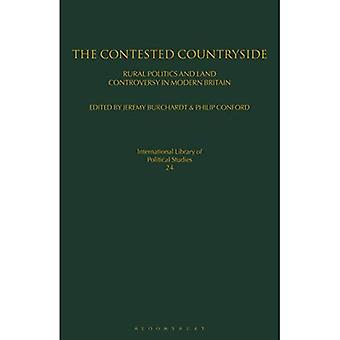 The Contested Countryside: Rural Politics and Land Controversy in Modern Britain