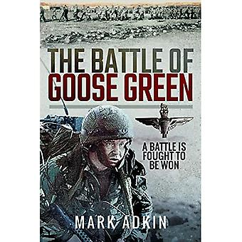 The Battle of Goose Green:� A Battle is Fought to be� Won