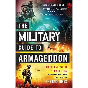 The Military Guide to Armageddon by Col. David J. GiammonaTroy Anderson