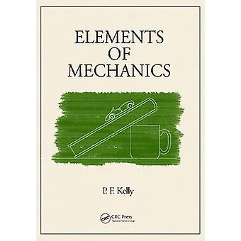 Elements of Mechanics by P. F. Kelly - 9781482206548 Book