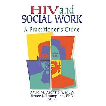 HIV and Social Work - A Practitioner's Guide by R. Dennis Shelby - 978