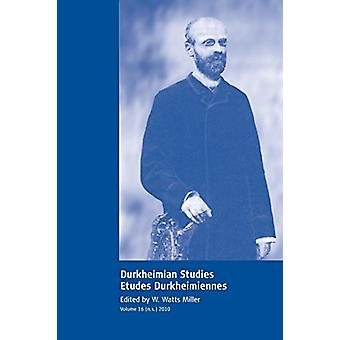 Durkheimian Studies/Etudes Durkheimiennes - Volume 16 by W Watts Mille