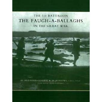 1st Battalion the Faugh-a-Ballaghs in the Great War (The Royal Irish