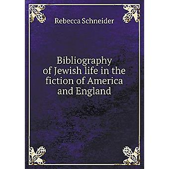 Bibliography of Jewish Life in the Fiction of America and England by