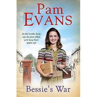 Bessie's War A heartwarming wartime saga of love and loss for the post office girls