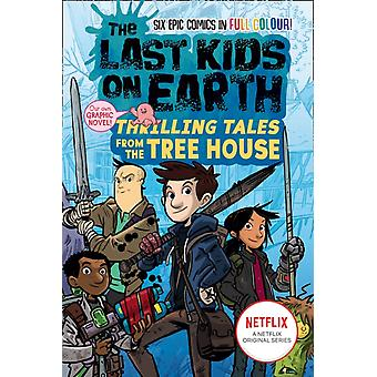 The Last Kids on Earth Thrilling Tales from the Tree House by Max Brallier