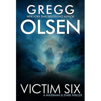 Vítima Seis por Gregg Olsen