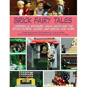 Brick Fairy Tales by John McCannMonica SweeneyBecky Thomas