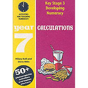 Calculations Year 7  Activities for the Daily Maths Lesson by Hilary Koll & Steve Mills