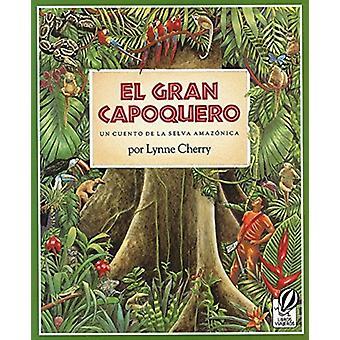 El Gran Capoquero-tekijä Lynne Cherry & Translated by Alma Flor Ada