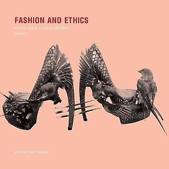 Fashion and Ethics Critical Studies in Fashion and Beauty Volume II
