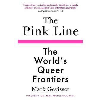 The Pink Line The Worlds Queer Frontiers