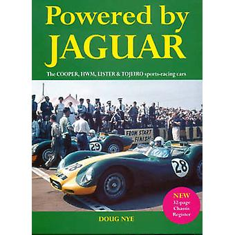 Powered by Jaguar  The Cooper HWM Tojeiro and Lister Sportsracing Cars by Doug Nye