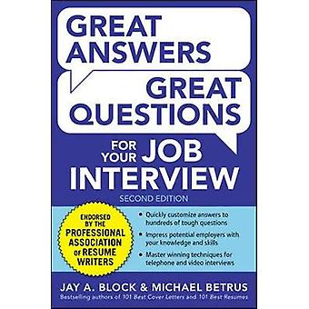 Great Answers Great Questions For Your Job Interview by Jay Block & Michael Betrus