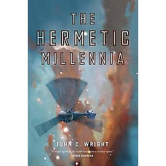 The Hermetic Millennia by John C. Wright - 9780765338082 Book