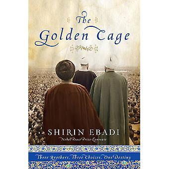 De gouden kooi - drie broers - drie keuzemogelijkheden - één lot door Shir