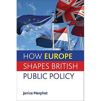Hvordan Europa former britiske offentlig politikk ved Janice Morphet - 978144730