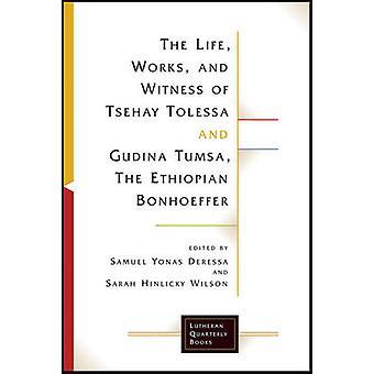 La vie - travaux - et le témoignage de Tsehay Tolessa et Tumsa de la Gudina - t