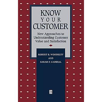 Know Your Customer - New Approaches to Understanding Customer Value an