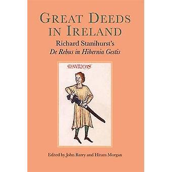 Grote daden in Ierland - Richard Stanihurst van De Rebus in Hibernia Ges