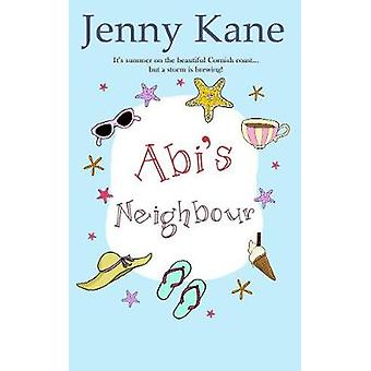 Abi's Neighbour by Jenny Kane - 9781786150288 Book