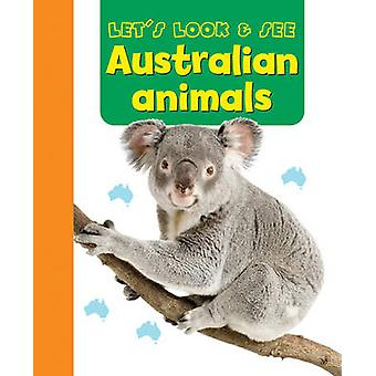 Let's Look & See - Australian Animals by Armadillo Publishing - 97