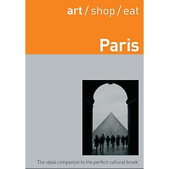 art/shop/eat Paris (2nd Revised edition) by Delia Gray-Durant - 97819