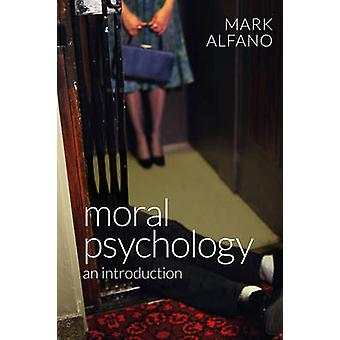 Moral Psychology - An Introduction by Mark Alfano - 9780745672250 Book