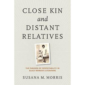 Close Kin and Distant Relatives - The Paradox of Respectability in Bla