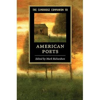 The Cambridge Companion to American Poets by Mark Richardson - 978110