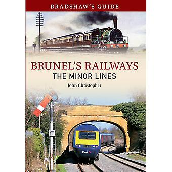Bradshaw's Guide Brunel's Railways the Minor Lines - Volume 3 by John