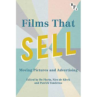Films That Sell - Moving Pictures and Advertising - 2017 by Patrick Von