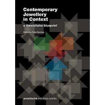 Contemporary Jewellery in Context - A Handshake Blueprint by Peter Dec