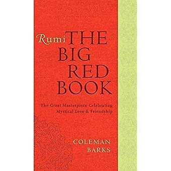 Rumi: The Big Red Book: de grote meesterwerk vieren mystieke liefde en vriendschap