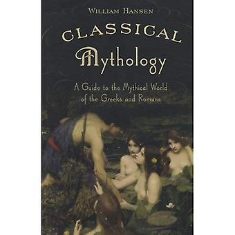 Mytologia: Opas myyttinen maailma kreikkalaiset ja roomalaiset