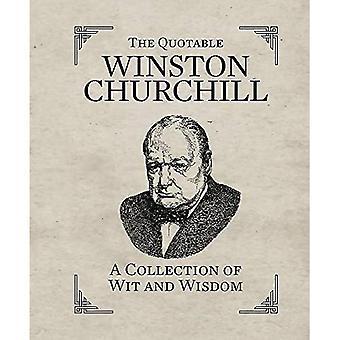 Quotable Churchill; Une Collection de Wit & sagesse (dans une séance/Miniature Edtn)