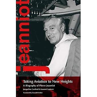Luchtvaart op te nemen naar nieuwe hoogten: een biografie van Pierre Jeanniot