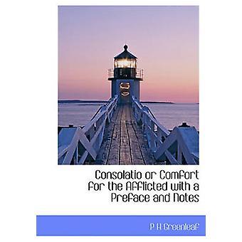 Consolatio ou conforto para os aflitos com um prefácio e notas por Greenleaf & P H